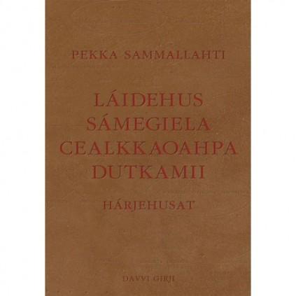 Láidehus sámegiela cealkkaoahpu dutkamii - Hárjehusat