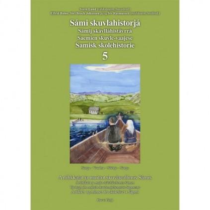 Sámi skuvlahistorjá 5 - Samisk skolehistorie 5