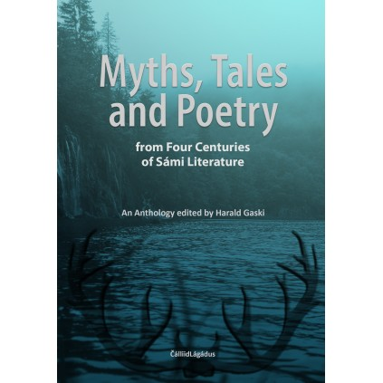 Myths, Tales, and Poetry from Four Centuries of Sámi Literature
