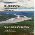 Šelges deatnu - Den funklende floden