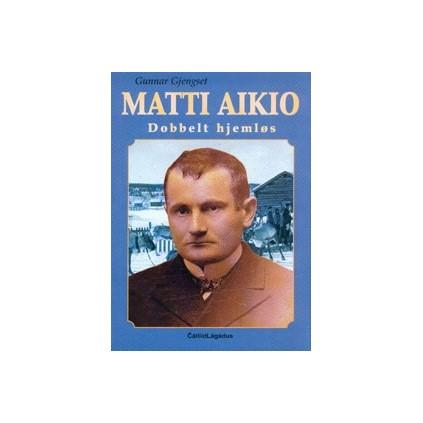 Matti Aikio Dobbelt hjemløs