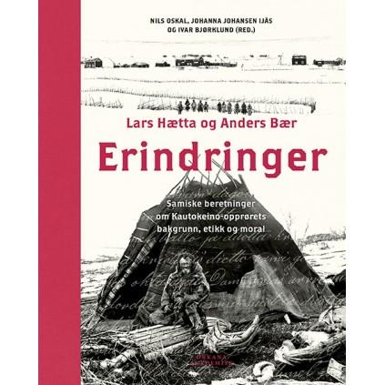 Erindringer - samiske beretninger om Kautokeino-opprørets bakgrunn, etikk og moral