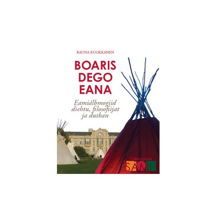 Boaris dego eana - Eamiálbmogiid diehtu, filosofiijat ja dutkan