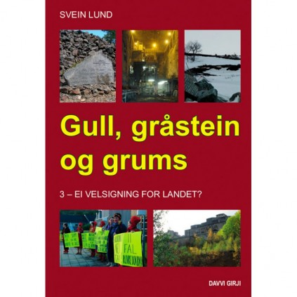 Gull, gråstein og grums 3 - Ei velsigning for landet?