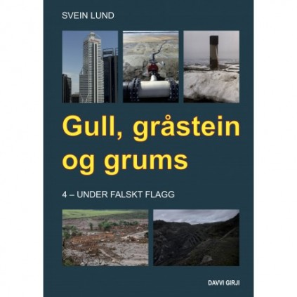 Gull, gråstein og grums 4 - Under falskt flagg