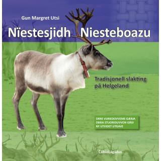Niestesjidh – Niesteboazu – Tradisjonell reinslakt på Helgeland