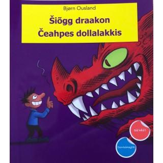 Čeahpes dollalakkis - Šiõgg draakon