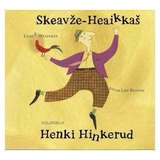 Skeavže-Heaikkaš - Henki Hinkerud
