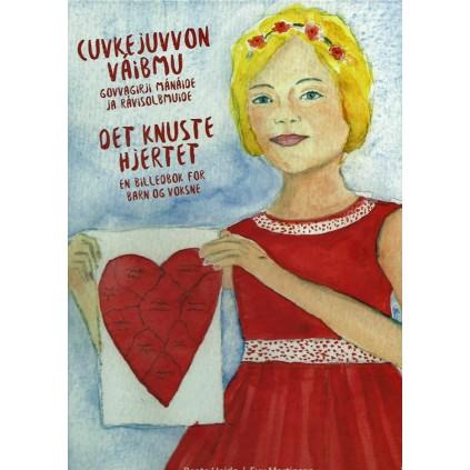 Cuvkejuvvon váibmu – govvagirji mánáide ja rávisolbmuide - Det knuste hjertet – en billedbok for barn og voksne
