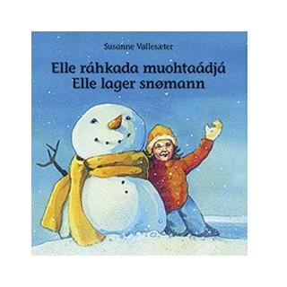 Elle ráhkada muohtaádjá – Elle lager snømann