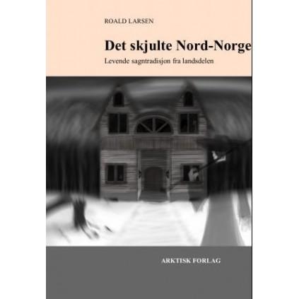 Det skjulte Nord-Norge