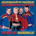 Deatnogátte Nuorat – Buoremusat. The Best Of Tanabreddens Ungdom